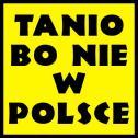 Tanio bo nie w Polsce. - Adam Pawelec Nysa i okolice